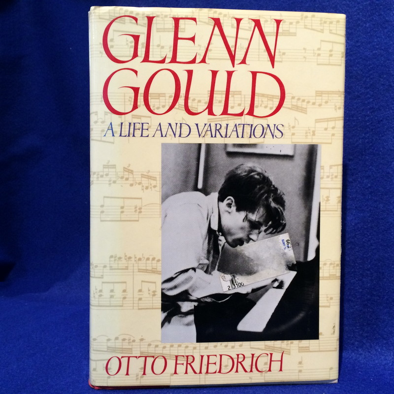 GLENN GOULD A LIFE AND VARIATIONS