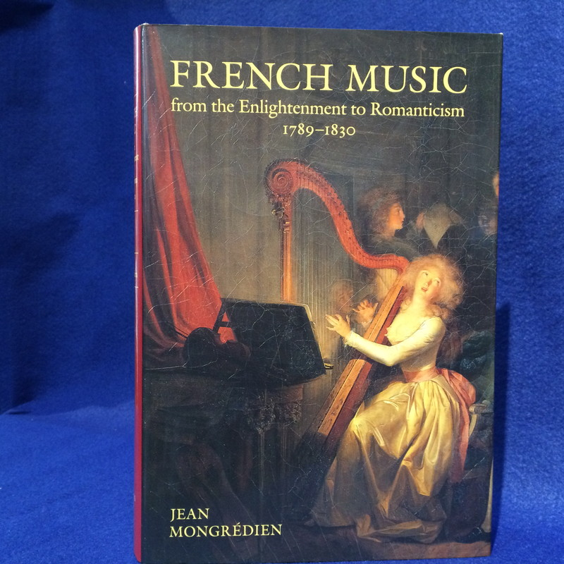 FRENCH MUSIC from the Enlightenment to Romanticism 1789-1830