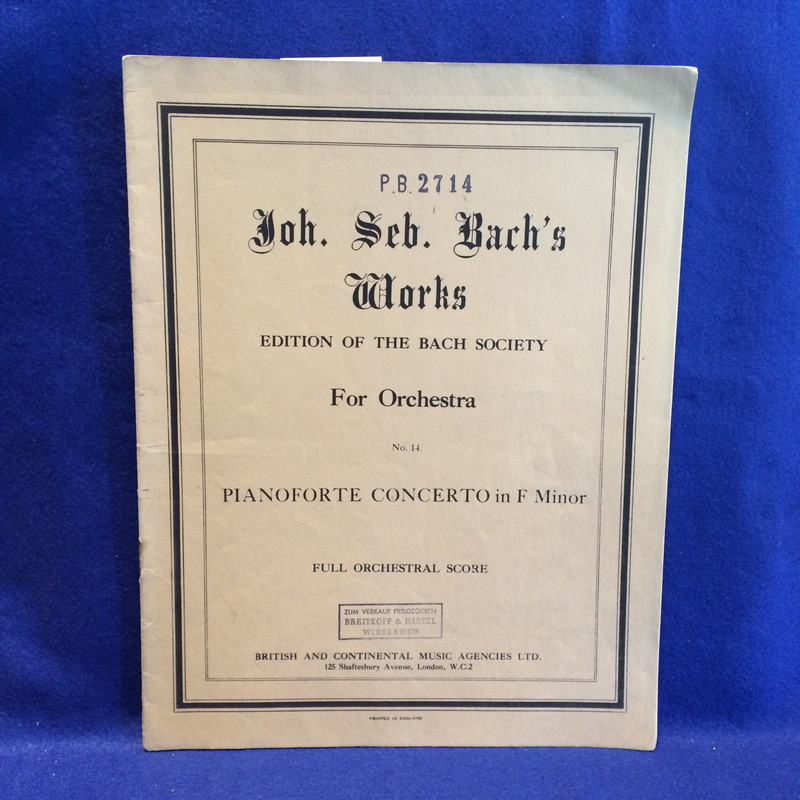 Joh.Seb.Bach's Works EDITION OF THE BACH SOCIETY For Orchestra
